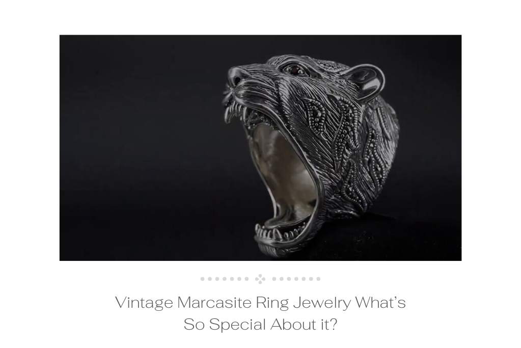 Vintage Marcasite Ring Jewelry What's So Special About it?