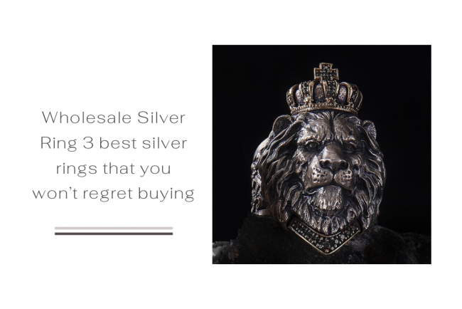 Wholesale Silver Ring 3 best silver rings that you won't regret buying